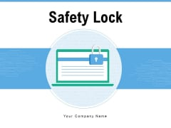 Safety Lock Cyber Security Global Security Ppt PowerPoint Presentation Complete Deck