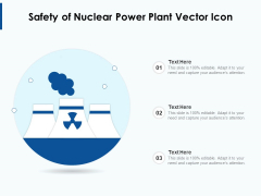 Safety Of Nuclear Power Plant Vector Icon Ppt PowerPoint Presentation Gallery Example PDF
