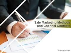 Sale Marketing Methods And Channel Conflicts Ppt PowerPoint Presentation Complete Deck With Slides