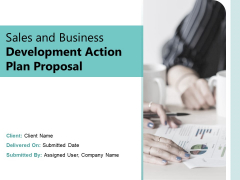 Sales And Business Development Action Plan Proposal Ppt PowerPoint Presentation Complete Deck With Slides