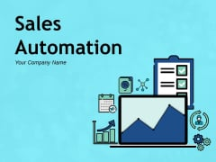 Sales Automation Ppt PowerPoint Presentation Complete Deck With Slides