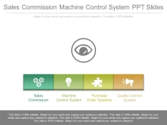 Sales Commission Machine Control System Ppt Slides