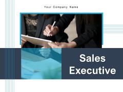 Sales Excutive Team Customer Ppt PowerPoint Presentation Complete Deck