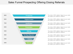 Sales Funnel Prospecting Offering Closing Referrals Ppt PowerPoint Presentation Summary Microsoft