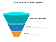 Sales Funnel Vs Sales Pipeline Ppt PowerPoint Presentation Styles Vector Cpb Pdf