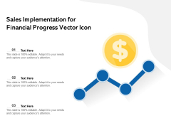Sales Implementation For Financial Progress Vector Icon Ppt PowerPoint Presentation Outline Grid PDF