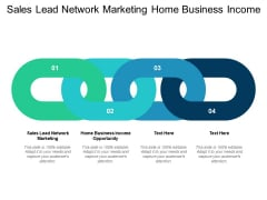 Sales Lead Network Marketing Home Business Income Opportunity Ppt PowerPoint Presentation Visual Aids Layouts