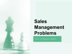 Sales Management Problems Ppt PowerPoint Presentation Complete Deck With Slides