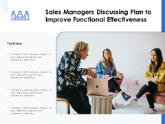 Sales Managers Discussing Plan To Improve Functional Effectiveness Ppt PowerPoint Presentation Show Microsoft PDF