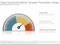 Sales Opportunity Metrics Template Presentation Design