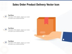 Sales Order Product Delivery Vector Icon Ppt PowerPoint Presentation Gallery Styles PDF