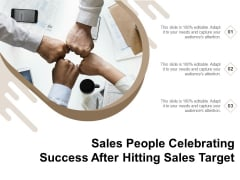 Sales People Celebrating Success After Hitting Sales Target Ppt PowerPoint Presentation File Deck PDF