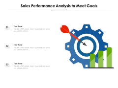 Sales Performance Analysis To Meet Goals Ppt PowerPoint Presentation Infographic Template Styles PDF