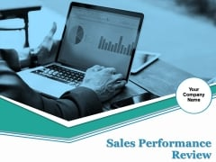 Sales Performance Review Ppt PowerPoint Presentation Complete Deck With Slides