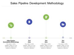 Sales Pipeline Development Methodology Ppt PowerPoint Presentation File Ideas Cpb Pdf