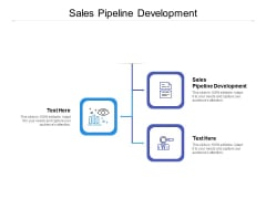Sales Pipeline Development Ppt PowerPoint Presentation Ideas Professional Cpb
