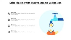 Sales Pipeline With Passive Income Vector Icon Ppt PowerPoint Presentation Gallery Examples PDF