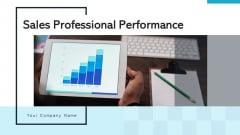 Sales Professional Performance Ppt PowerPoint Presentation Complete Deck With Slides