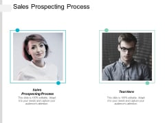 Sales Prospecting Process Ppt PowerPoint Presentation Ideas Topics Cpb