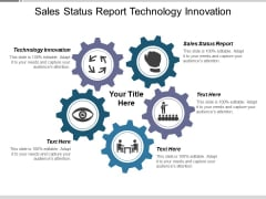 Sales Status Report Technology Innovation Ppt PowerPoint Presentation Slides Sample