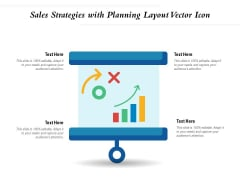 Sales Strategies With Planning Layout Vector Icon Ppt PowerPoint Presentation Gallery Graphics Example PDF