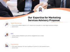 Sales Strategy Consulting Our Expertise For Marketing Services Advisory Proposal Infographics PDF
