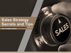 Sales Strategy Secrets And Tips Ppt PowerPoint Presentation Complete Deck With Slides