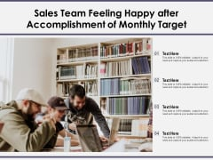 Sales Team Feeling Happy After Accomplishment Of Monthly Target Ppt PowerPoint Presentation File Master Slide PDF