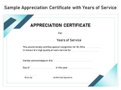 Sample Appreciation Certificate With Years Of Service Ppt PowerPoint Presentation File Clipart PDF