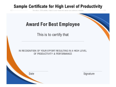 Sample Certificate For High Level Of Productivity Ppt PowerPoint Presentation Gallery Shapes PDF