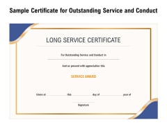 Sample Certificate For Outstanding Service And Conduct Ppt PowerPoint Presentation File Graphics Tutorials PDF