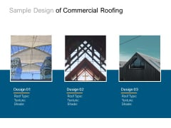 Sample Design Of Commercial Roofing Ppt PowerPoint Presentation Infographics Ideas