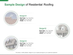 Sample Design Of Residential Roofing Ppt PowerPoint Presentation Styles Layout
