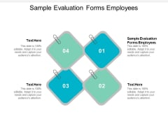 Sample Evaluation Forms Employees Ppt PowerPoint Presentation Slides Diagrams Cpb