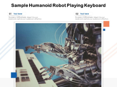 Sample Humanoid Robot Playing Keyboard Ppt PowerPoint Presentation Show Tips PDF