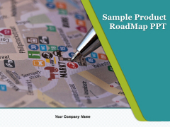 Sample Product Roadmap Ppt Ppt PowerPoint Presentation Complete Deck With Slides