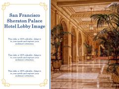 San Francisco Sheraton Palace Hotel Lobby Image Ppt PowerPoint Presentation Professional Template PDF