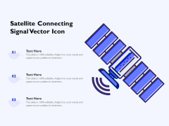 Satellite Connecting Signal Vector Icon Ppt PowerPoint Presentation Model Master Slide PDF