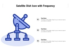 Satellite Dish Icon With Frequency Ppt Layouts Skills PDF