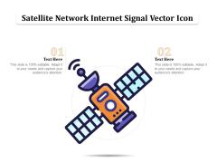 Satellite Network Internet Signal Vector Icon Ppt PowerPoint Presentation Layouts Designs Download PDF