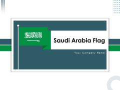 Saudi Arabia Flag Steel Pole Human Face Ppt PowerPoint Presentation Complete Deck