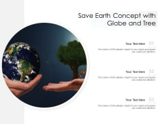 Save Earth Concept With Globe And Tree Ppt PowerPoint Presentation Gallery Guidelines PDF