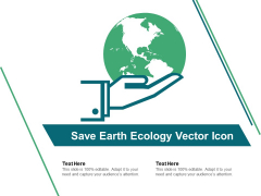 Save Earth Ecology Vector Icon Ppt PowerPoint Presentation File Examples PDF
