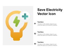 Save Electricity Vector Icon Ppt PowerPoint Presentation Portfolio Deck
