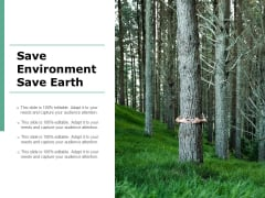 Save Environment Save Earth Ppt PowerPoint Presentation Gallery Graphics Tutorials