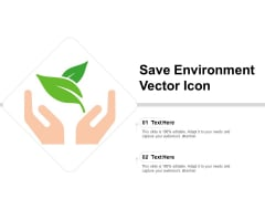 Save Environment Vector Icon Ppt PowerPoint Presentation Icon Infographics PDF