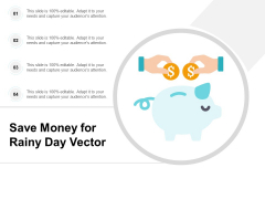 Save Money For Rainy Day Vector Ppt PowerPoint Presentation File Graphics Pictures