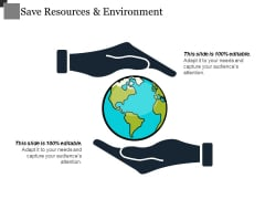 Save Resources And Environment Ppt PowerPoint Presentation Infographic Template Layouts