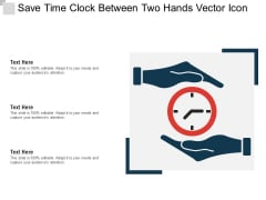 Save Time Clock Between Two Hands Vector Icon Ppt PowerPoint Presentation File Grid PDF