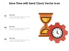 Save Time With Sand Clock Vector Icon Ppt PowerPoint Presentation File Icons PDF